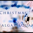 Trafalgar Square For Christmas & New Year's